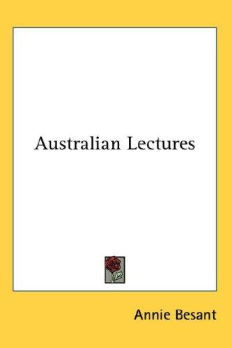 Australian Lectures by Annie Wood Besant