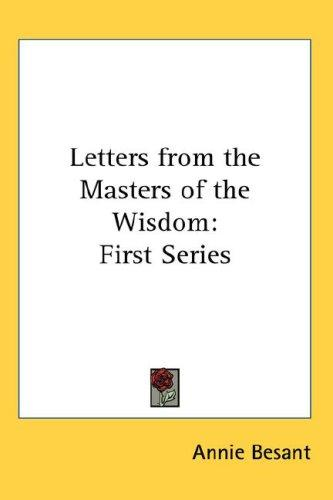 Letters from the Masters of the Wisdom by Annie Wood Besant