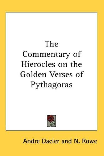 The Commentary of Hierocles on the Golden Verses of Pythagoras by Andre Dacier