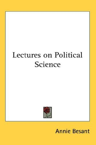 Lectures on Political Science by Annie Wood Besant