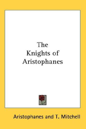 The Knights of Aristophanes by Aristophanes