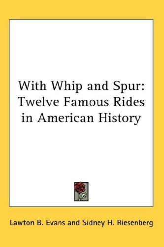 With Whip And Spur by Lawton B. Evans