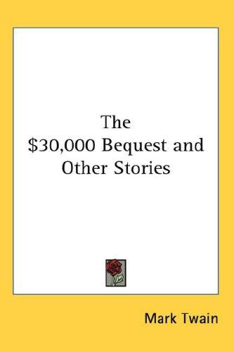 The $30,000 Bequest and Other Stories by Mark Twain