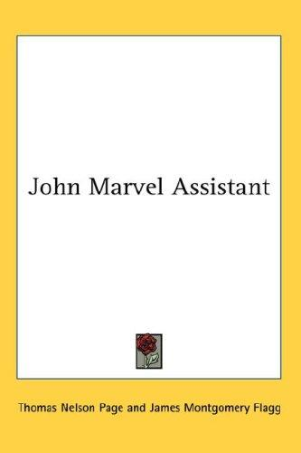 John Marvel Assistant by Thomas Nelson Page