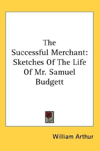 The Successful Merchant by William Arthur