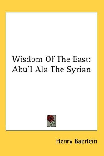 Wisdom of the East by Henry Baerlein