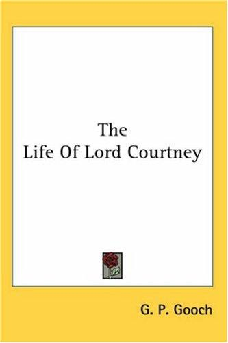 The Life Of Lord Courtney