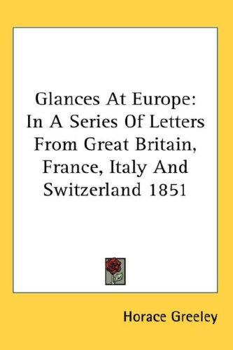 Glances At Europe by Horace Greeley