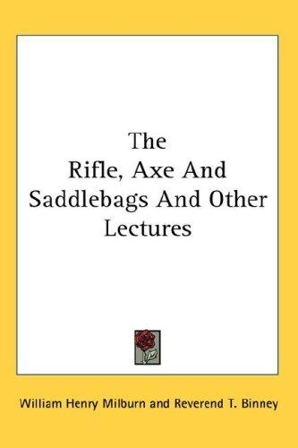 The rifle, axe, and saddle-bags, and other lectures by William Henry Milburn