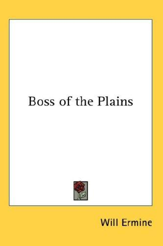 Boss of the Plains by Will Ermine