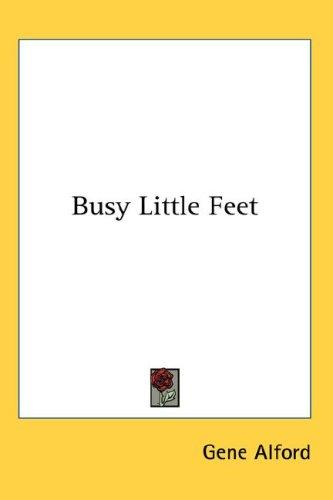 Busy Little Feet by Gene Alford