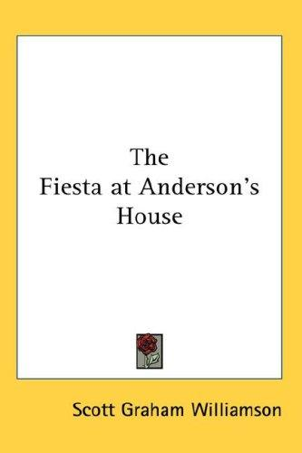 The Fiesta at Anderson's House by Scott Graham Williamson