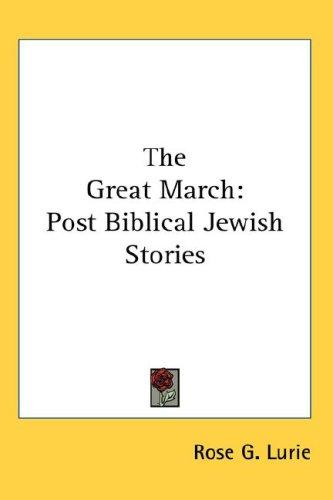 The Great March by Rose G. Lurie