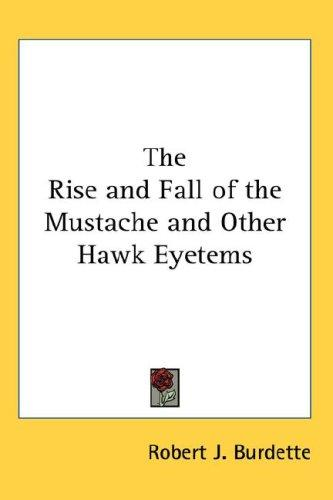 The Rise and Fall of the Mustache and Other Hawk Eyetems