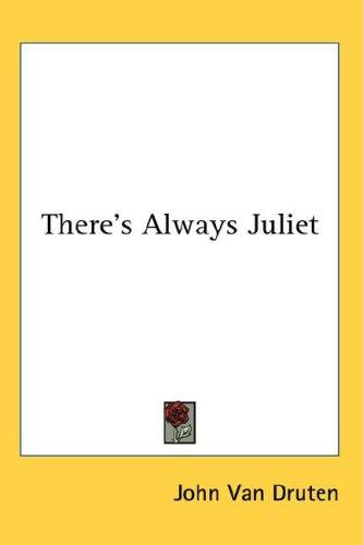 There's always Juliet by Van Druten, John
