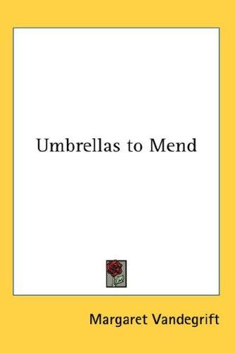 Umbrellas to Mend by Margaret Vandegrift