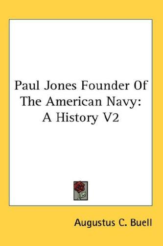 Paul Jones Founder Of The American Navy