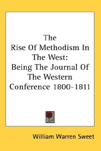 The Rise Of Methodism In The West