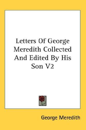 Letters Of George Meredith Collected And Edited By His Son V2 by George Meredith