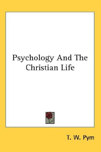 Psychology And The Christian Life by T. W. Pym