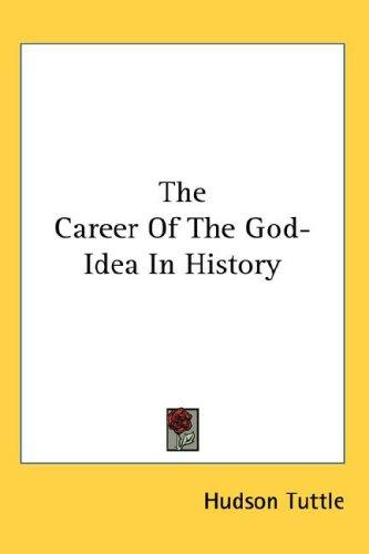 The Career Of The God-Idea In History by Hudson Tuttle