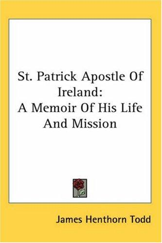 St. Patrick Apostle Of Ireland by James Henthorn Todd