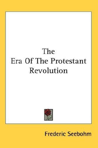 The Era Of The Protestant Revolution