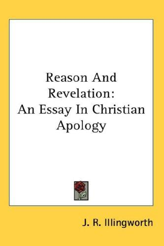 Reason And Revelation by J. R. Illingworth
