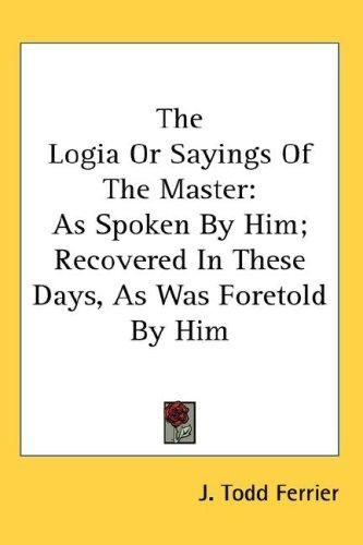 The Logia Or Sayings Of The Master