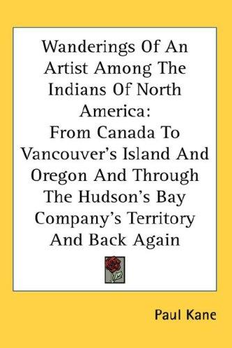 Wanderings Of An Artist Among The Indians Of North America