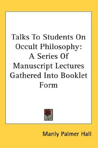 Talks To Students On Occult Philosophy by Manly Palmer Hall