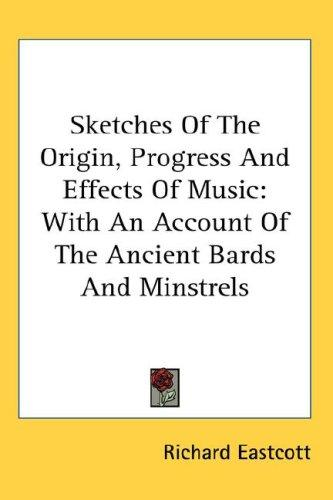 Sketches Of The Origin, Progress And Effects Of Music